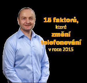 Miroslav Princ 15 faktorů změní telefonování v 2015